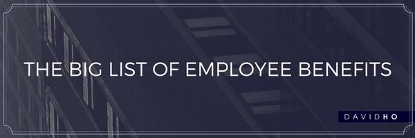 The Big List of Employee Benefits